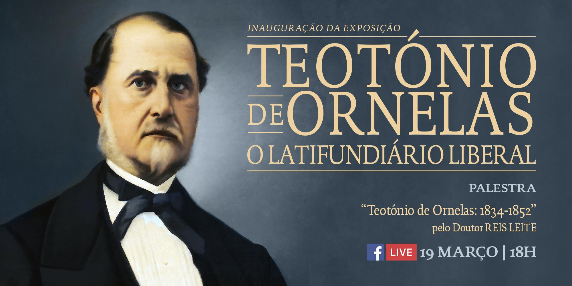 """Exposição """"Teotónio de Ornelas: o Latifundiário Liberal"""""""