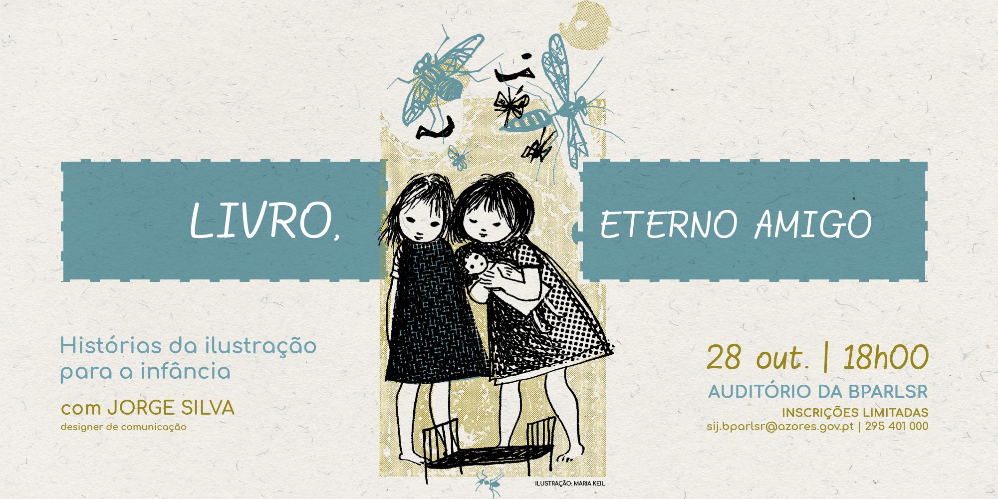 """Conferência """"Livro, eterno amigo: histórias da ilustração para a infância"""""""